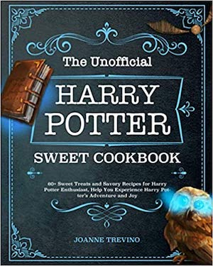 Harry Potter Cookbooks - The Unofficial HP Sweet Cookbook