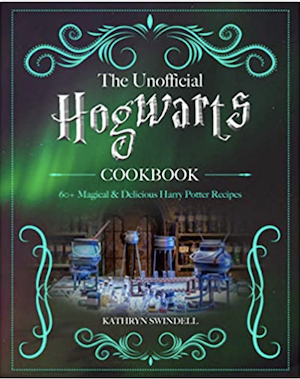 Harry Potter Cookbooks - The Unofficial Hogwarts Cookbook