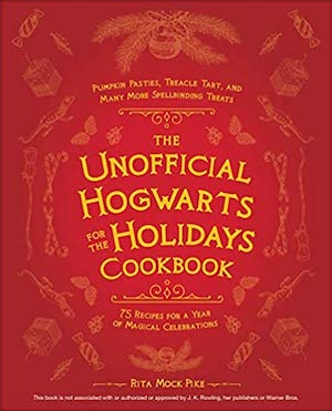 Harry Potter Cookbooks - The Unofficial Hogwarts for the Holidays Cookbook
